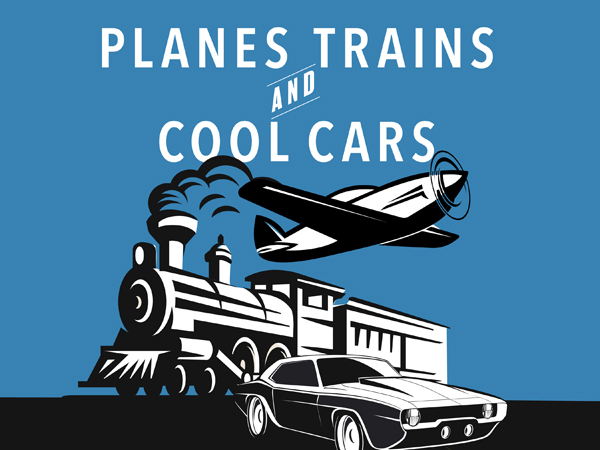 Planes, Trains & Cool Cars ***Postponed***