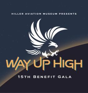 Way Up High Benefit Gala @ Hiller Aviation Museum