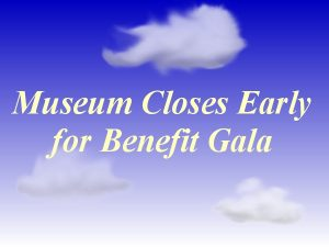 Museum Closes Early for Benefit Gala
