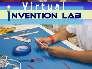 Virtual Invention Lab @ Hiller Aviation Museum